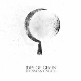 Ides of Gemini - Constantinople
