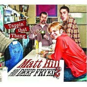 Matt Hill - Tappin' That Thang