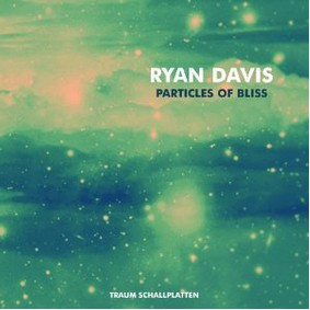 Ryan Davis - Particles of Bliss