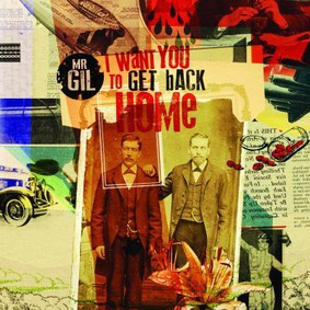 Mr. Gil - I Want You To Get Back Home