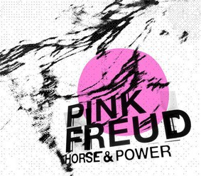 Pink Freud - Horse & Power
