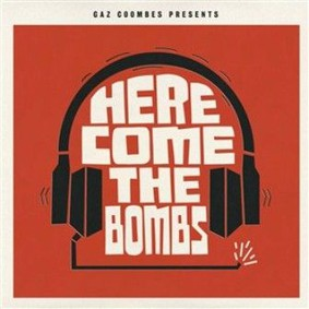 Gaz Coombes Presents - Here Come The Bombs