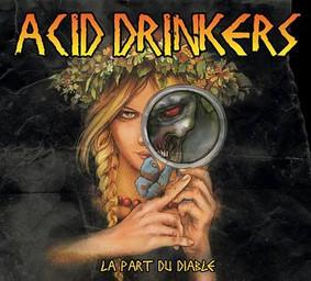 Acid Drinkers - La Part Du Diable