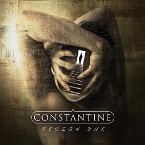 Constantine - Resign Due