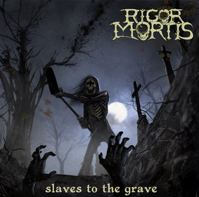 Rigor Mortis - Slaves To The Grave