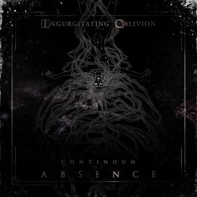 Ingurgitating Oblivion - Continuum of Absence