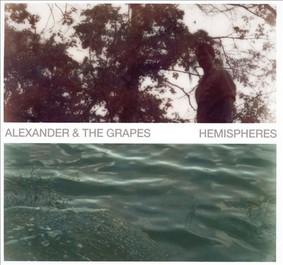 Alexander & the Grapes - Hemispheres
