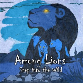 Among Lions - Step Into the Wild