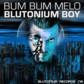 Blutonium Boy - Bum Bum Melo