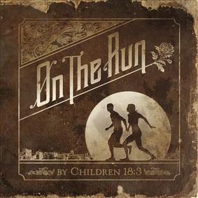 Children 18:3 - On the Run