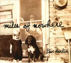 Dave Hardin - Miles of Nowhere