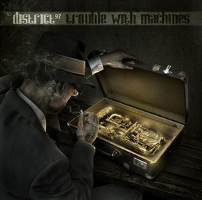 District 97 - Trouble With Machines