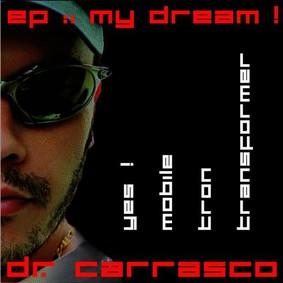 Dr. Carrasco - My Dream
