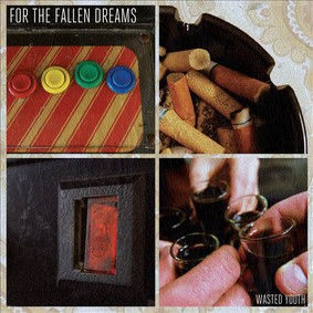 For the Fallen Dreams - Wasted Youth