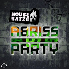 Housebatze - Abrissparty
