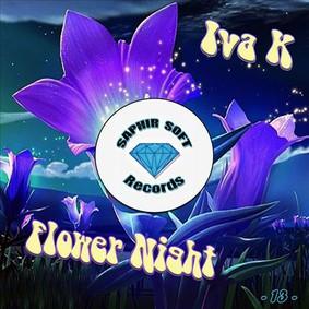 Iva K - Flower Night