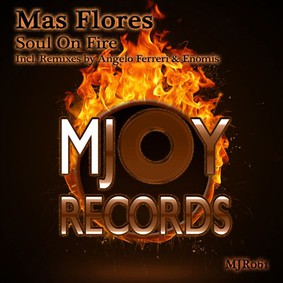 Mas Flores - Soul On Fire