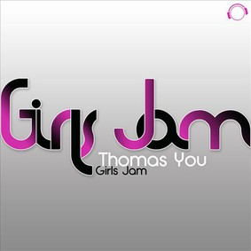 Thomas You - Girls Jam