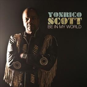 Yonrico Scott - Be In My World