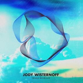 Jody Wisternoff - Trails We Blaze