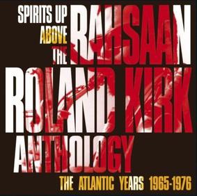 Rahsaan Roland Kirk - Spirits Up Above: The Atlantic Years