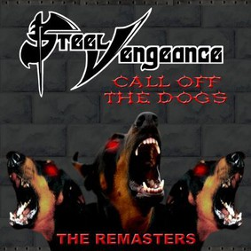 Steel Vengeance - Call Off The Dogs