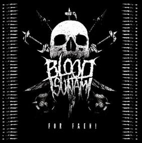 Blood Tsunami - For Faen!