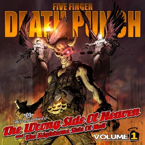 Five Finger Death Punch - The Wrong Side Of Heaven And The Righteous Side Of Hell - Volume 1