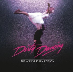 Various Artists - Dirty Dancing: The Anniversary Edition