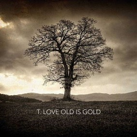 T. Love - Old is Gold