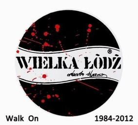 Wielka Łódź - Walk On 1984-2012