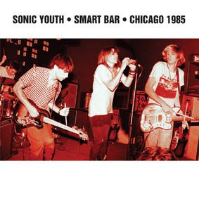 Sonic Youth - Smart Bar - Chicago 1985