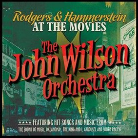 John Wilson Orchestra - Rodgers & Hammerstein at the Movies