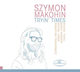 Szymon Makohin - Tryin' Times