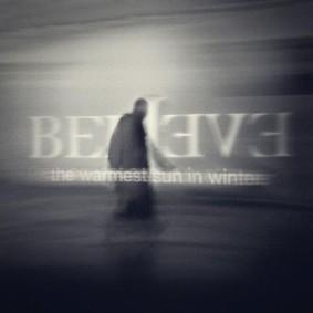 Believe - The Warmest Sun In Winter
