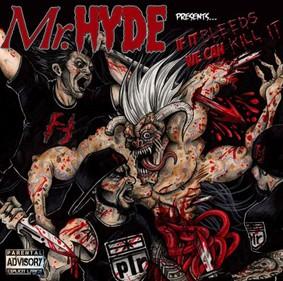Mr. Hyde - If It Bleeds We Can Kill It
