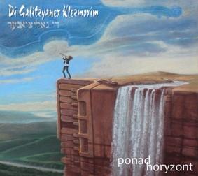 Di Galitzyaner Klezmorim - Ponad horyzont