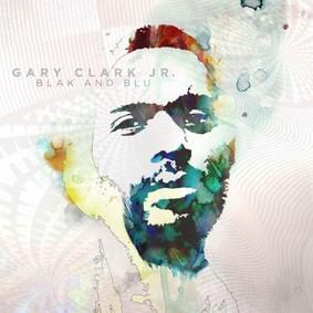 Gary Clark, Jr. - Blak And Blu