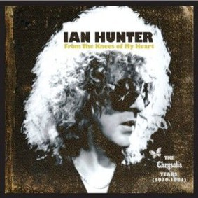 Ian Hunter - From The Knees Of My Heart, Chrysalis Years 1979-1981