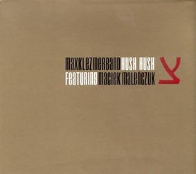 Max Klezmer Band, Maciej Maleńczuk - Hush Hush