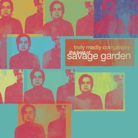 Savage Garden - Truly Madly Completely - The Best of