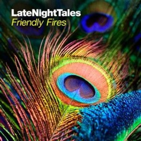 Friendly Fires - Late Night Tales