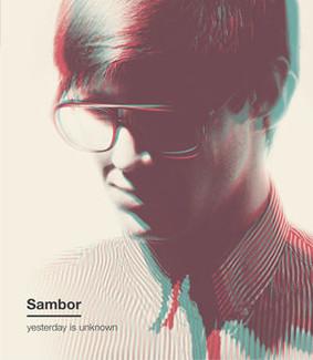 Sambor - Yesterday Is Unknown