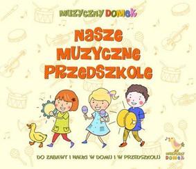 Various Artists - Nasze muzyczne przedszkole