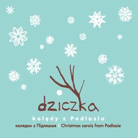 Dziczka - Kolędy z Podlasia