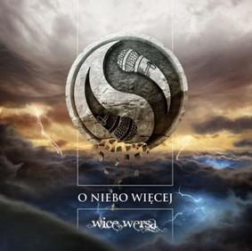 Wice Wersa - O Niebo Więcej