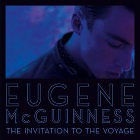 Eugene McGuinness - Invitation To The Voyage