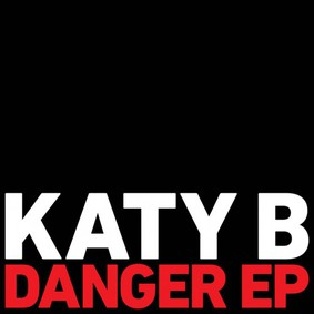 Katy B - Danger [EP]