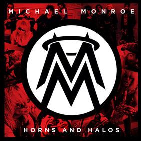 Michael Monroe - Horns And Halos
