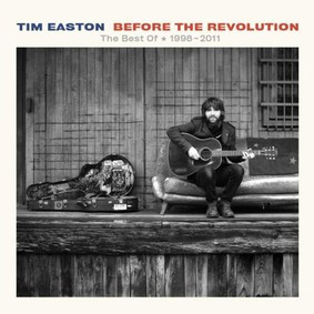 Tim Easton - Before The Revolution The Best of 1998-2011